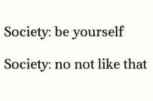 society telling us lies